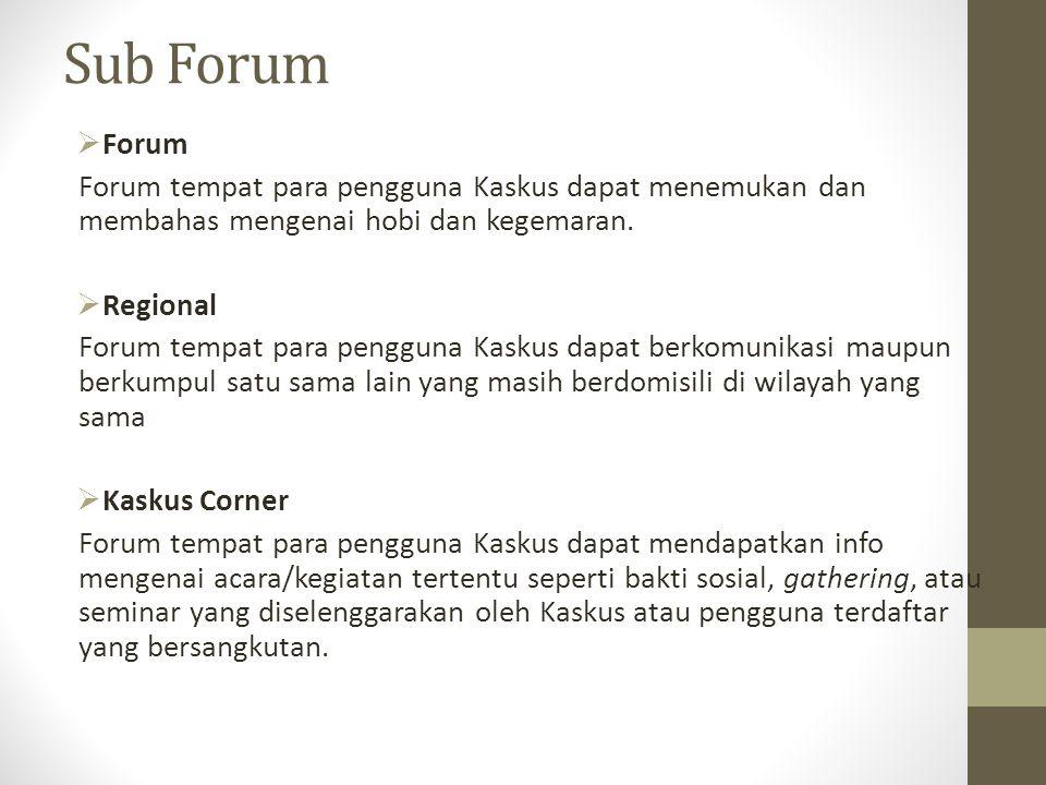 Sub Forum Forum. Forum tempat para pengguna Kaskus dapat menemukan dan membahas mengenai hobi dan kegemaran.