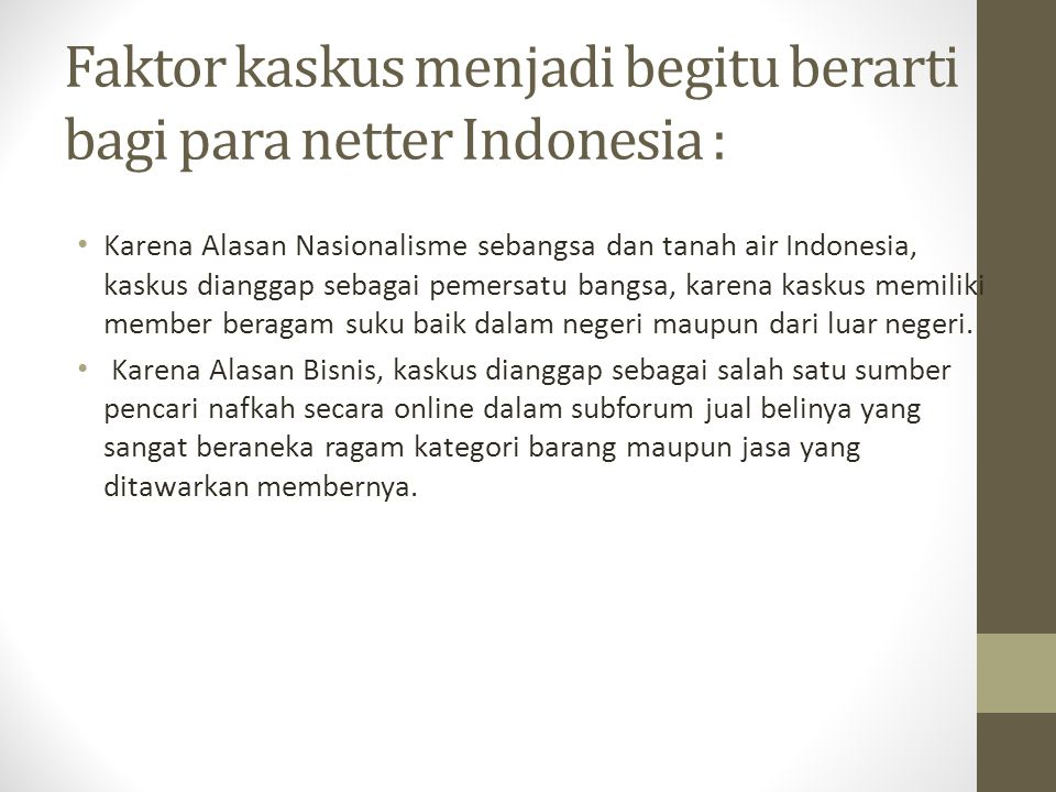 Faktor kaskus menjadi begitu berarti bagi para netter Indonesia :