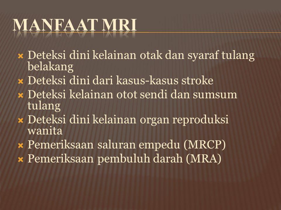 Manfaat MRI Deteksi dini kelainan otak dan syaraf tulang belakang