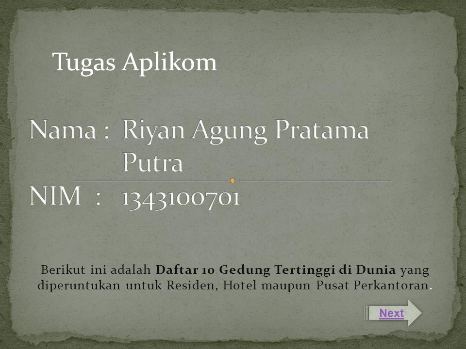 Nama : Riyan Agung Pratama Putra NIM : 1343100701