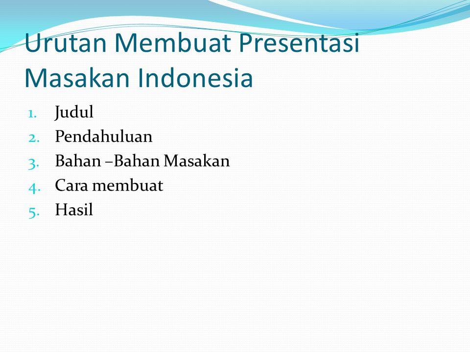 Urutan Membuat Presentasi Masakan Indonesia