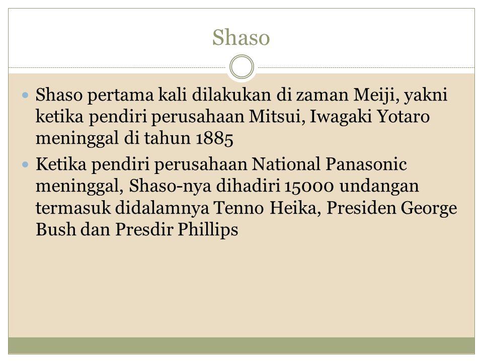 Shaso Shaso pertama kali dilakukan di zaman Meiji, yakni ketika pendiri perusahaan Mitsui, Iwagaki Yotaro meninggal di tahun 1885.