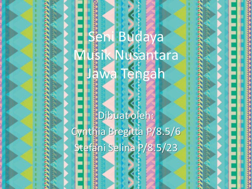 Seni Budaya Musik Nusantara Jawa Tengah