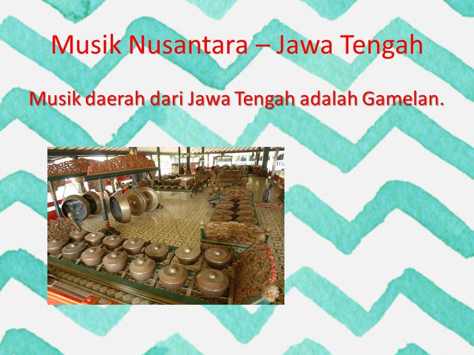 Musik Nusantara – Jawa Tengah