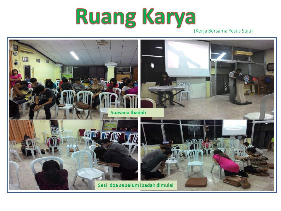 Ruang Karya (Kerja Bersama Yesus Saja) Suasana Ibadah