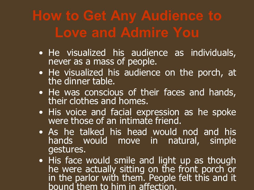 How to Get Any Audience to Love and Admire You