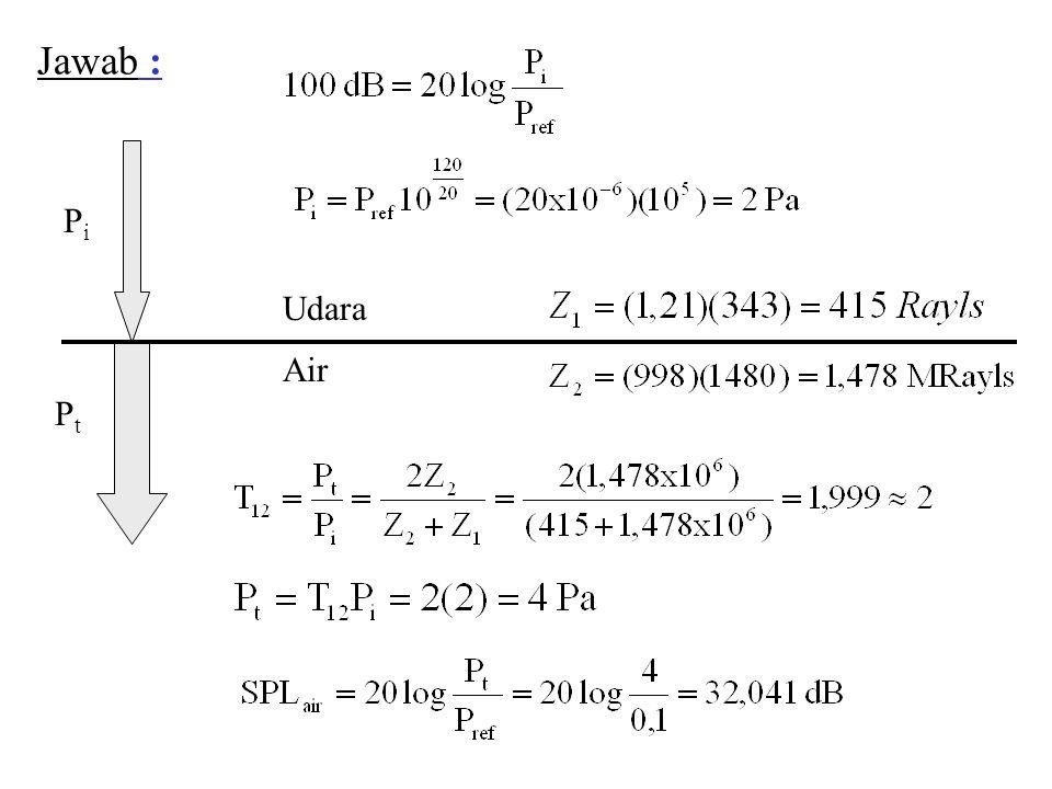 Jawab : Pi Udara Air Pt