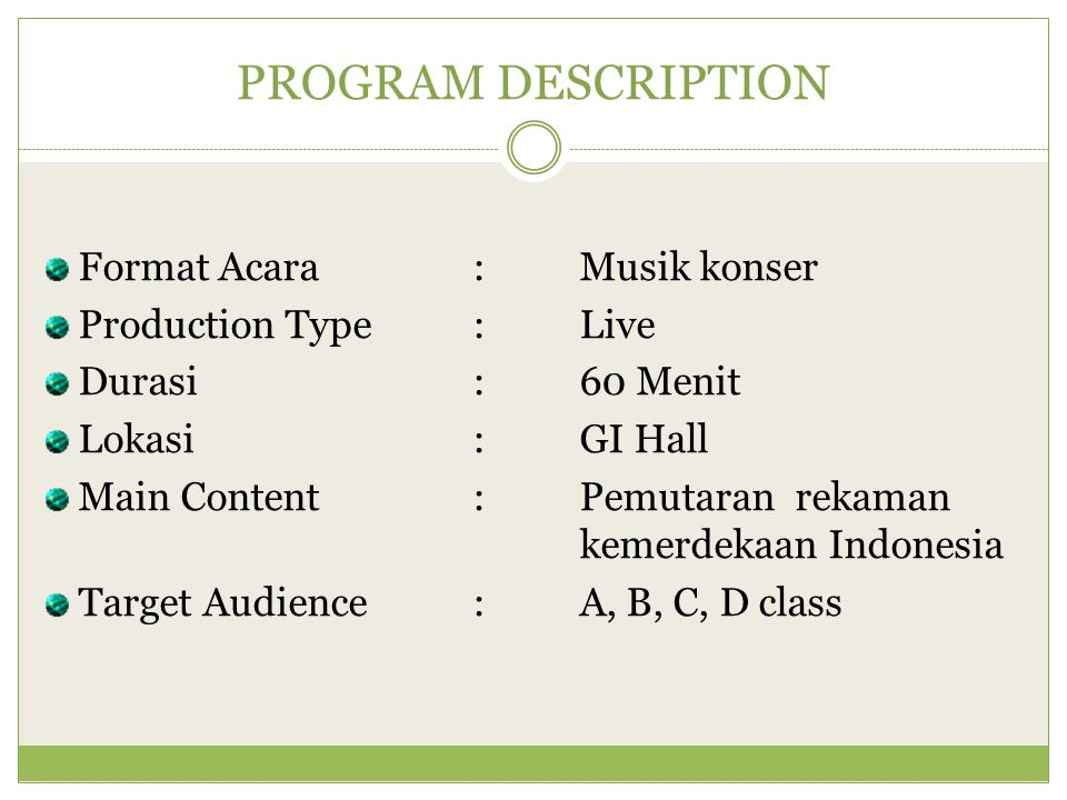PROGRAM DESCRIPTION Format Acara : Musik konser Production Type : Live