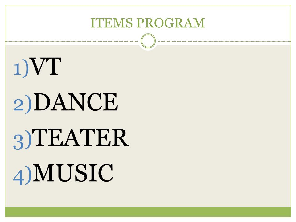 ITEMS PROGRAM VT DANCE TEATER MUSIC