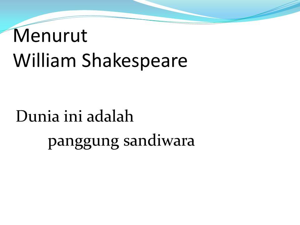 Menurut William Shakespeare