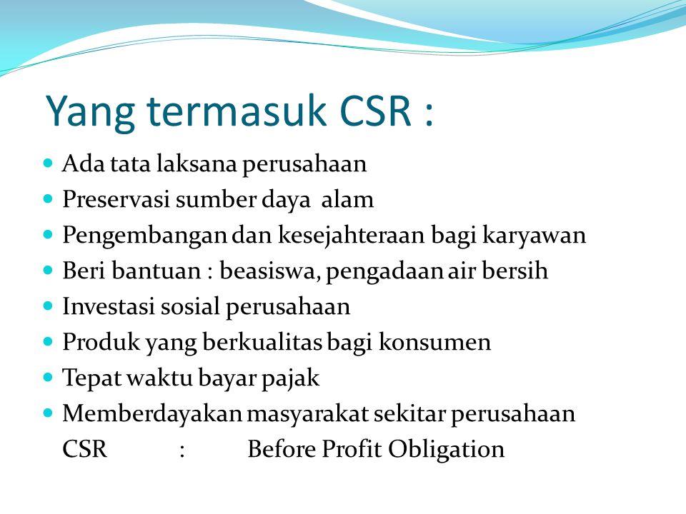 Yang termasuk CSR : Ada tata laksana perusahaan
