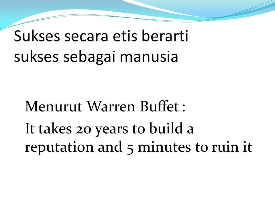 Sukses secara etis berarti sukses sebagai manusia