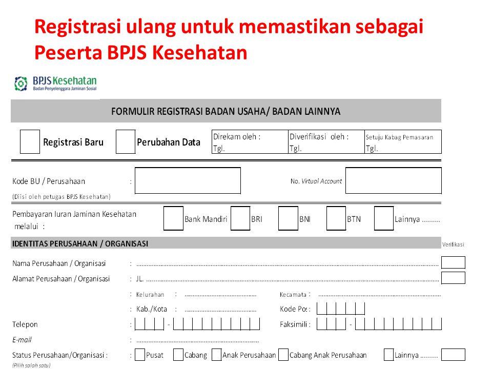 Registrasi ulang untuk memastikan sebagai Peserta BPJS Kesehatan