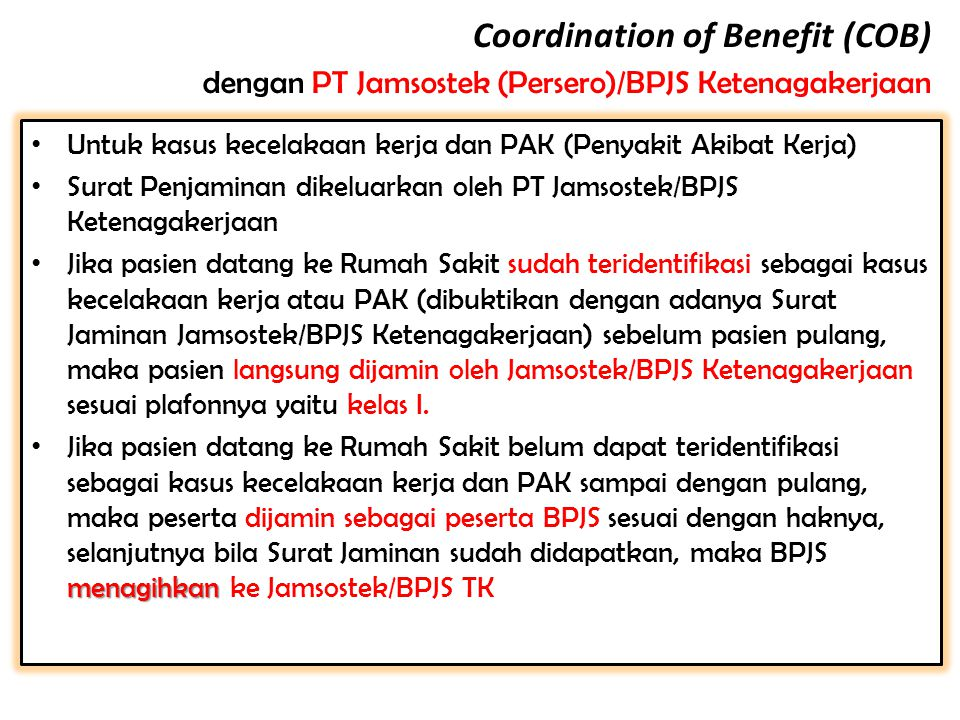 Coordination of Benefit (COB) dengan PT Jamsostek (Persero)/BPJS Ketenagakerjaan