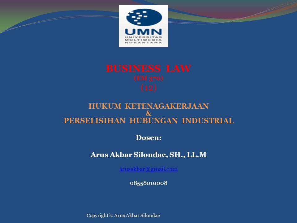 BUSINESS LAW (12) HUKUM KETENAGAKERJAAN &