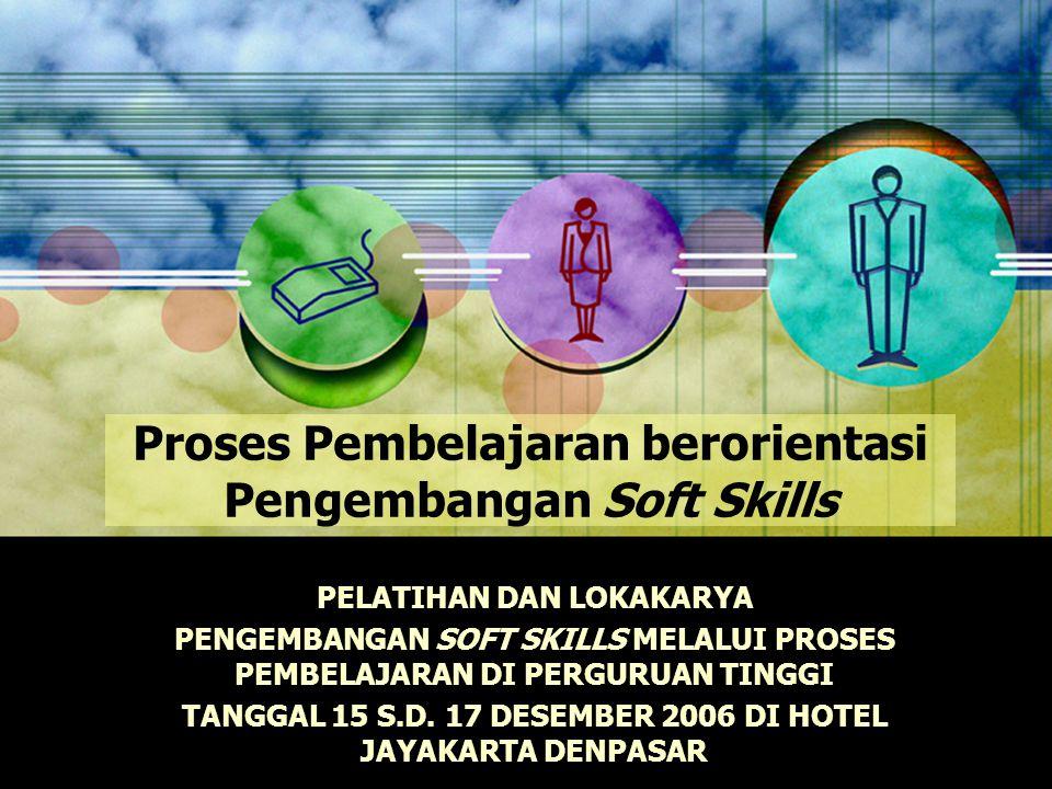 Proses Pembelajaran berorientasi Pengembangan Soft Skills