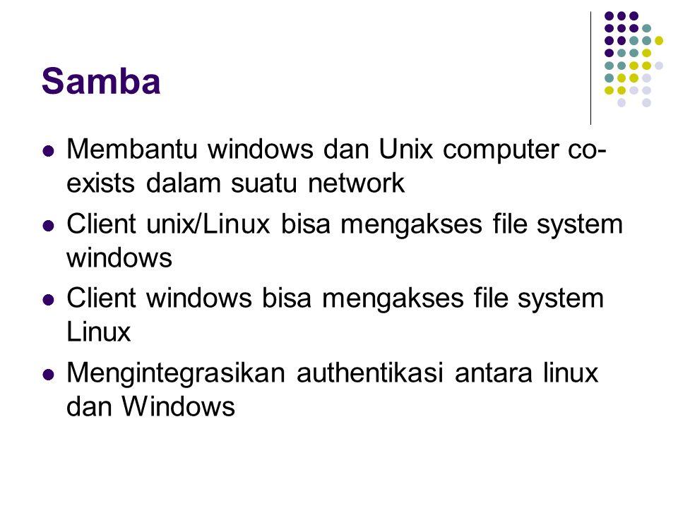 Samba Membantu windows dan Unix computer co-exists dalam suatu network