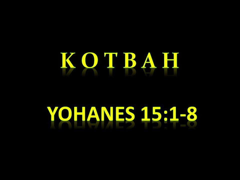 K O T B A H Yohanes 15:1-8