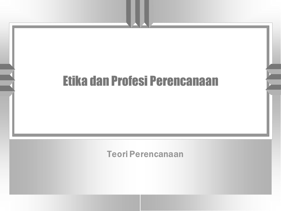 Etika dan Profesi Perencanaan