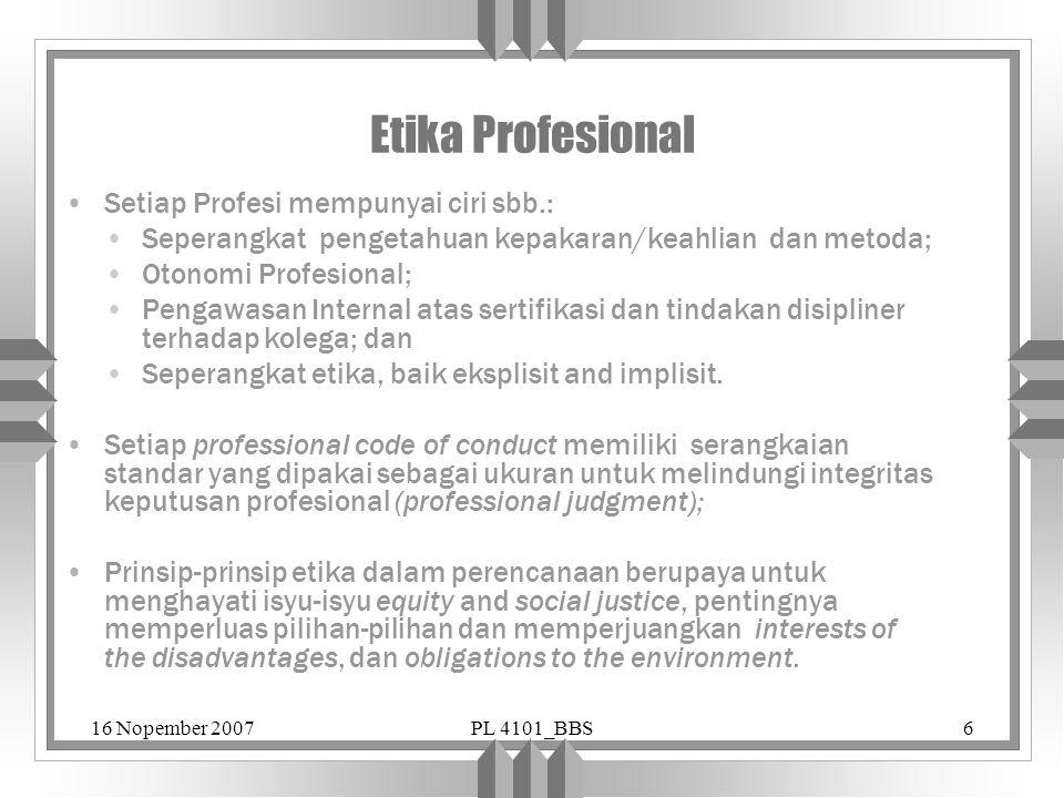Etika Profesional Setiap Profesi mempunyai ciri sbb.: