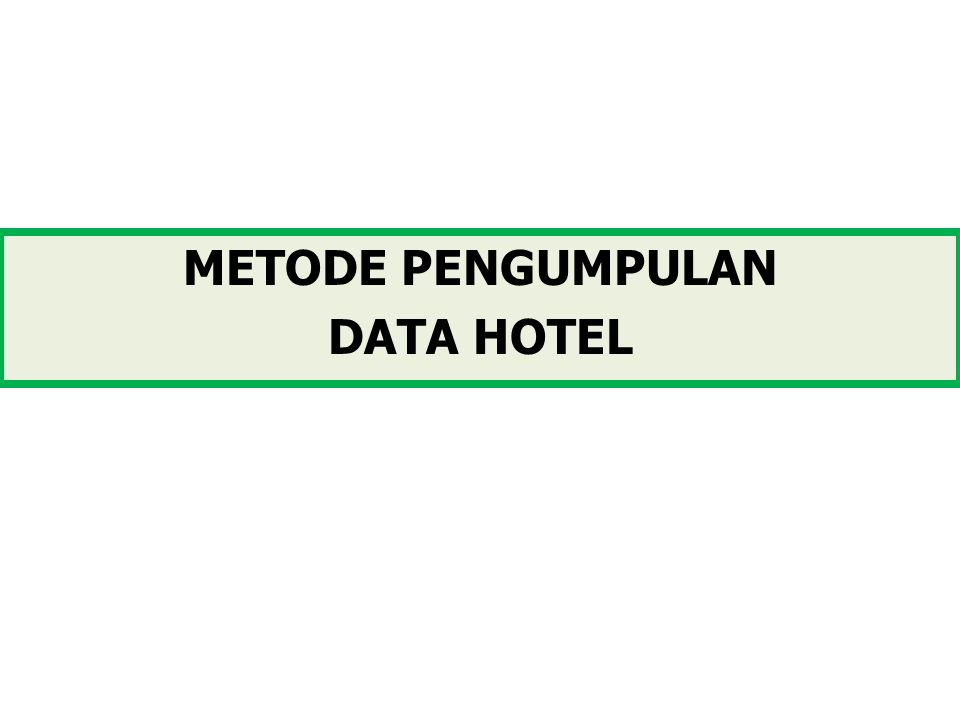 METODE PENGUMPULAN DATA HOTEL