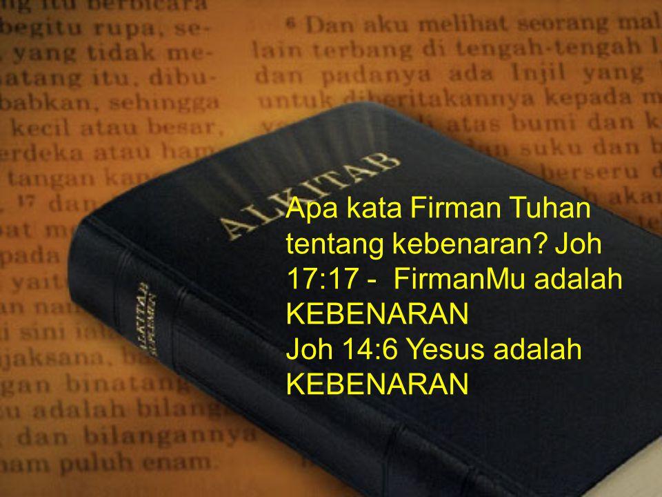 Apa kata Firman Tuhan tentang kebenaran