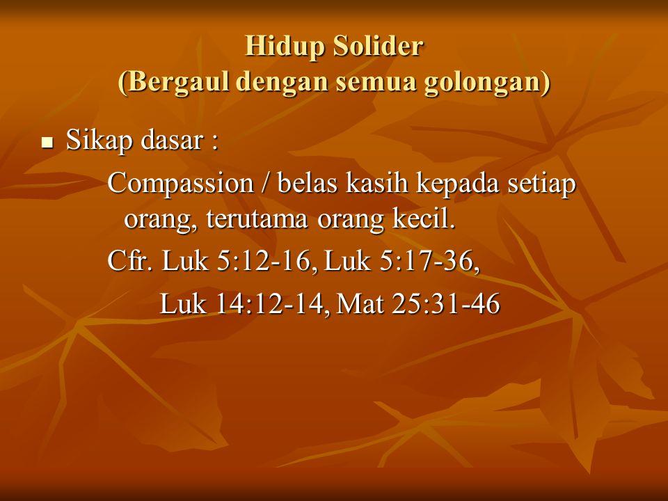 Hidup Solider (Bergaul dengan semua golongan)
