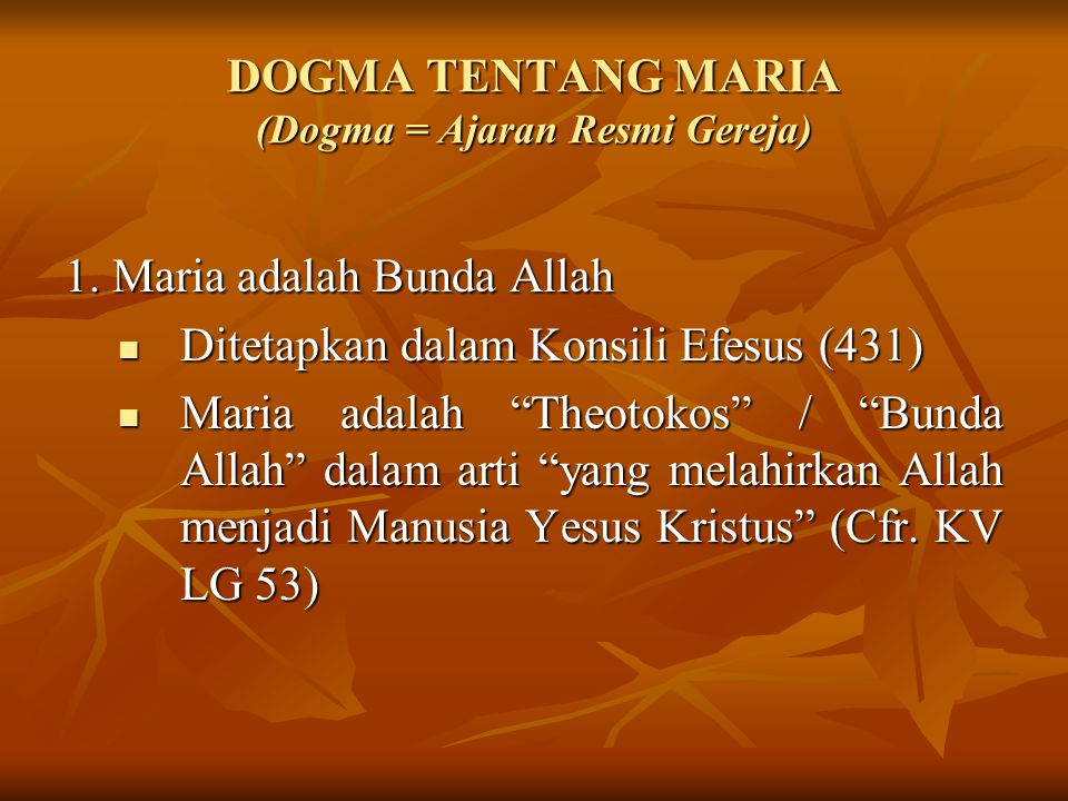 DOGMA TENTANG MARIA (Dogma = Ajaran Resmi Gereja)
