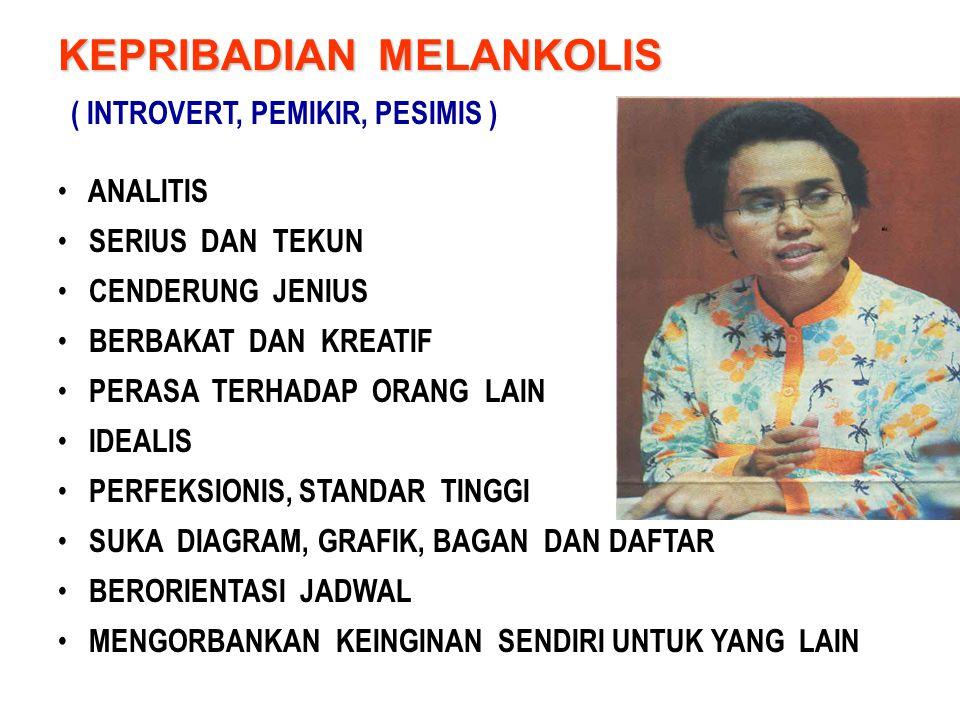 KEPRIBADIAN MELANKOLIS ( INTROVERT, PEMIKIR, PESIMIS )