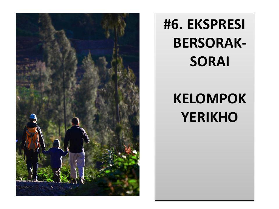 #6. EKSPRESI BERSORAK-SORAI KELOMPOK YERIKHO
