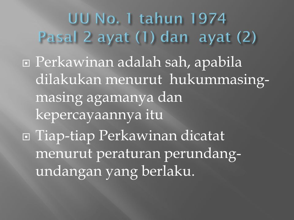 UU No. 1 tahun 1974 Pasal 2 ayat (1) dan ayat (2)