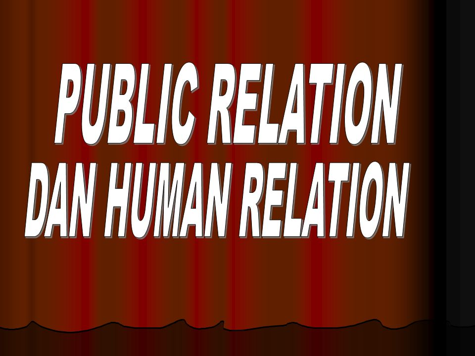 PUBLIC RELATION DAN HUMAN RELATION
