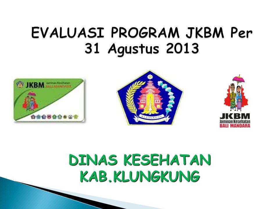 EVALUASI PROGRAM JKBM Per 31 Agustus 2013