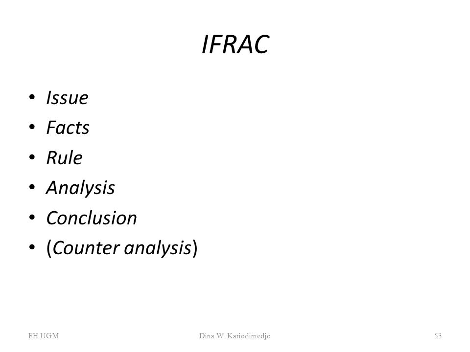 IFRAC Issue Facts Rule Analysis Conclusion (Counter analysis) FH UGM