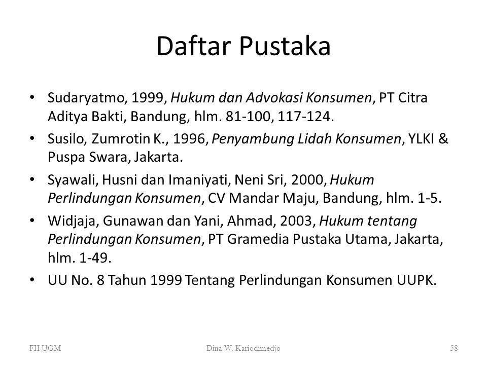 Daftar Pustaka Sudaryatmo, 1999, Hukum dan Advokasi Konsumen, PT Citra Aditya Bakti, Bandung, hlm. 81-100, 117-124.