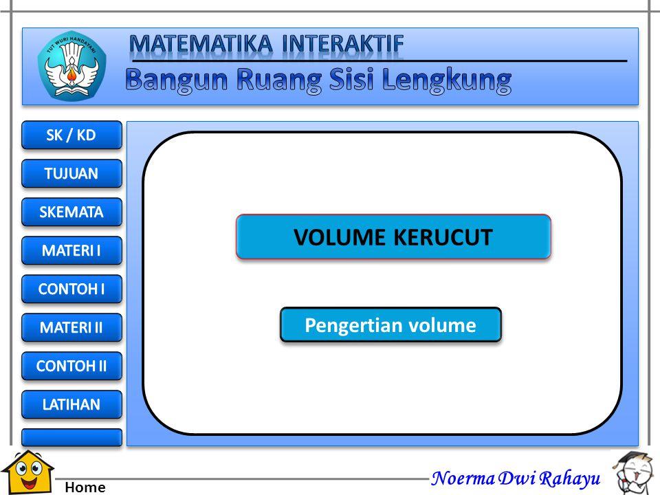 VOLUME KERUCUT Pengertian volume SK / KD TUJUAN SKEMATA MATERI I