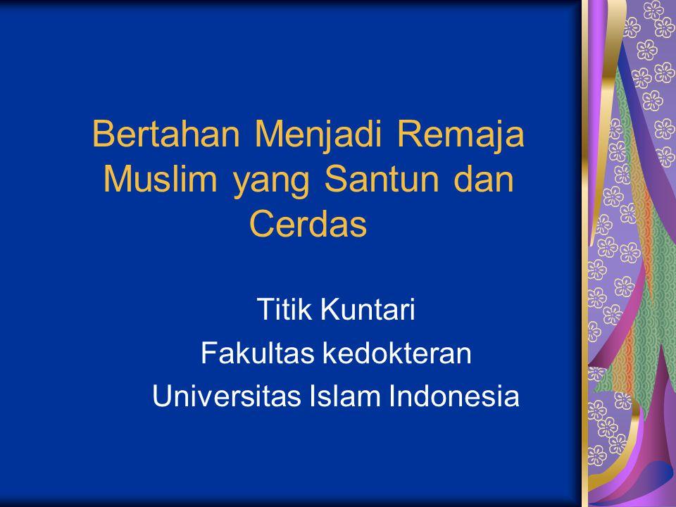 Bertahan Menjadi Remaja Muslim yang Santun dan Cerdas