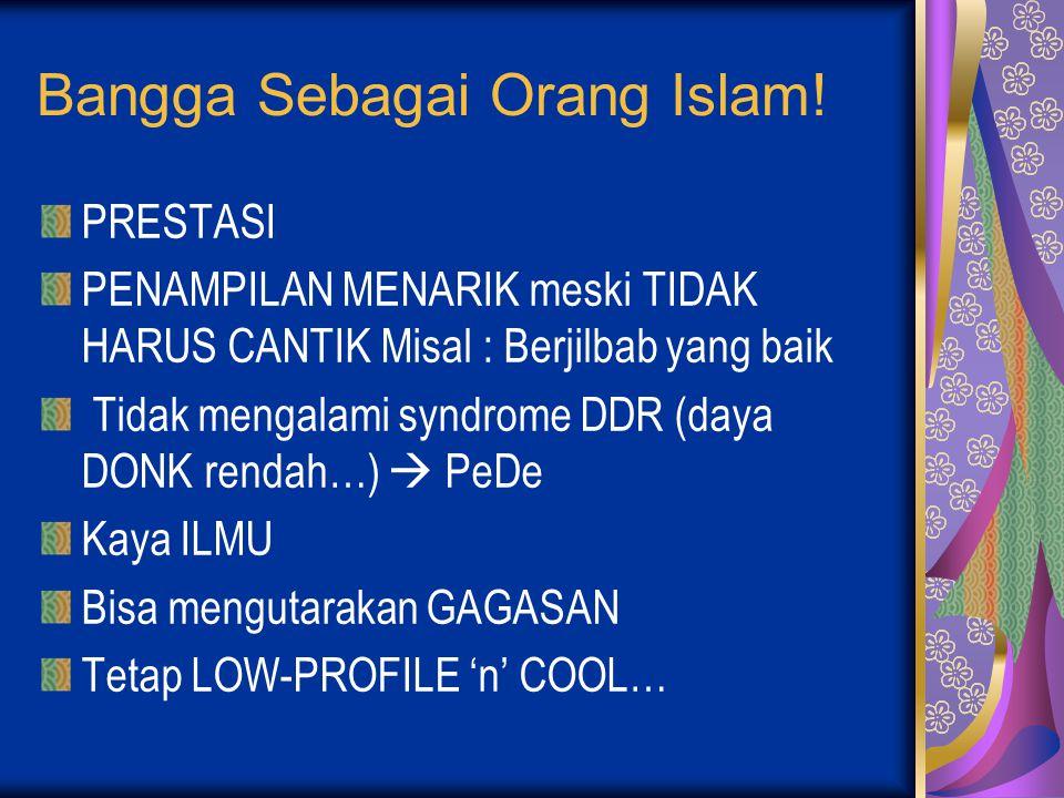 Bangga Sebagai Orang Islam!