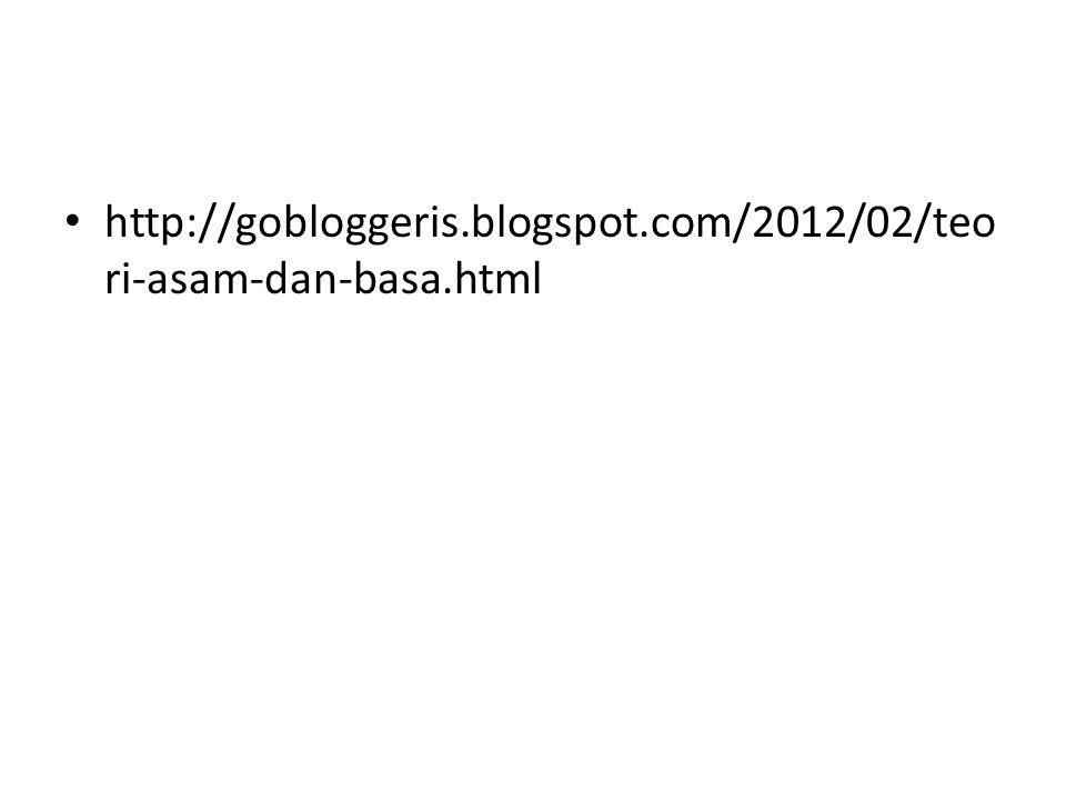 http://gobloggeris.blogspot.com/2012/02/teori-asam-dan-basa.html