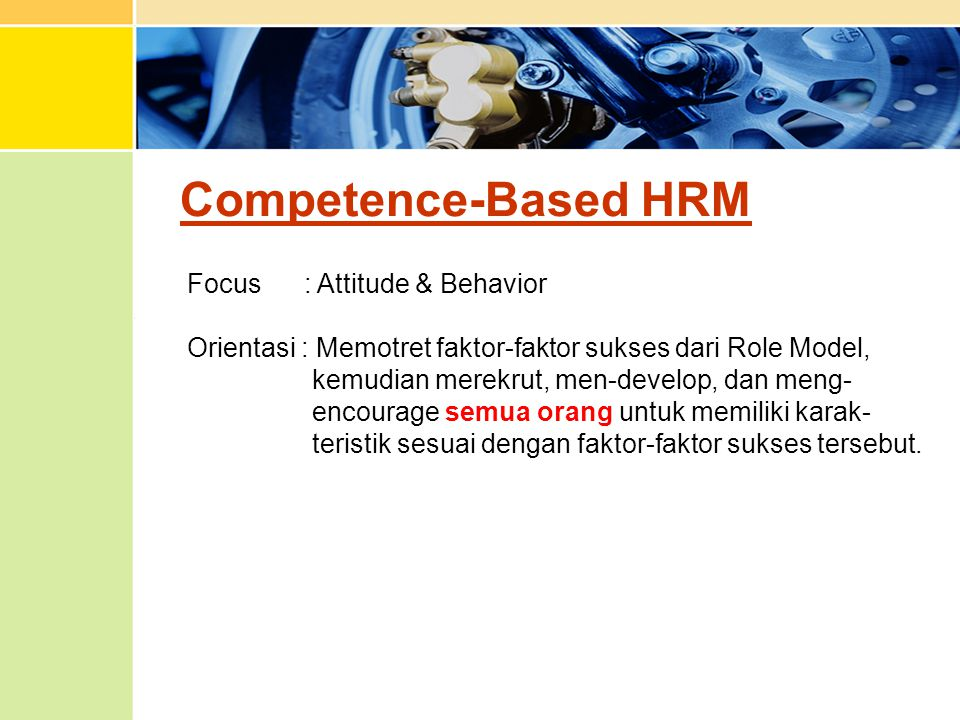 Competence-Based HRM Focus : Attitude & Behavior