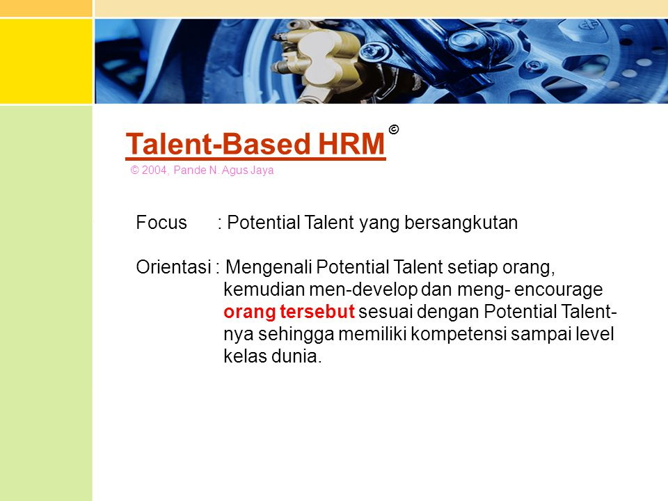 Talent-Based HRM Focus : Potential Talent yang bersangkutan