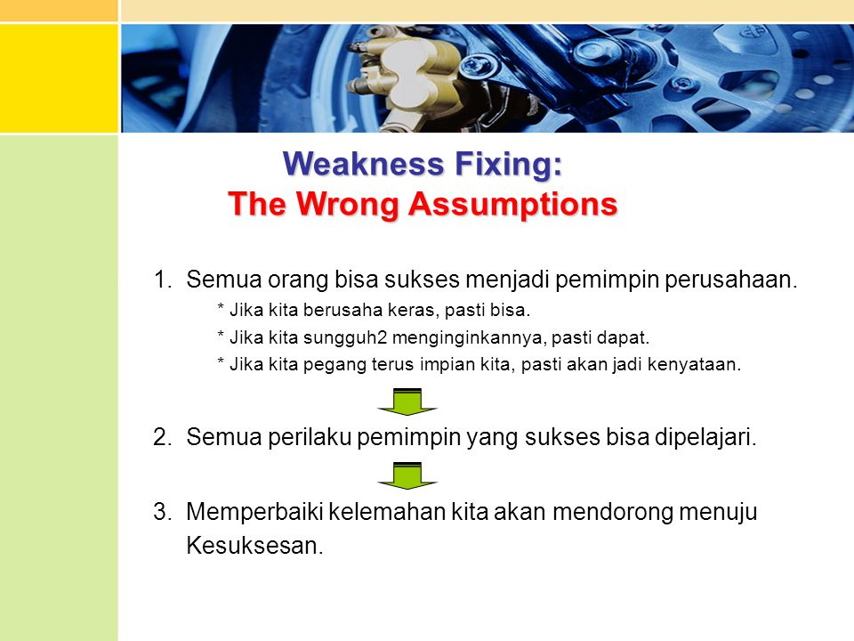 Weakness Fixing: The Wrong Assumptions