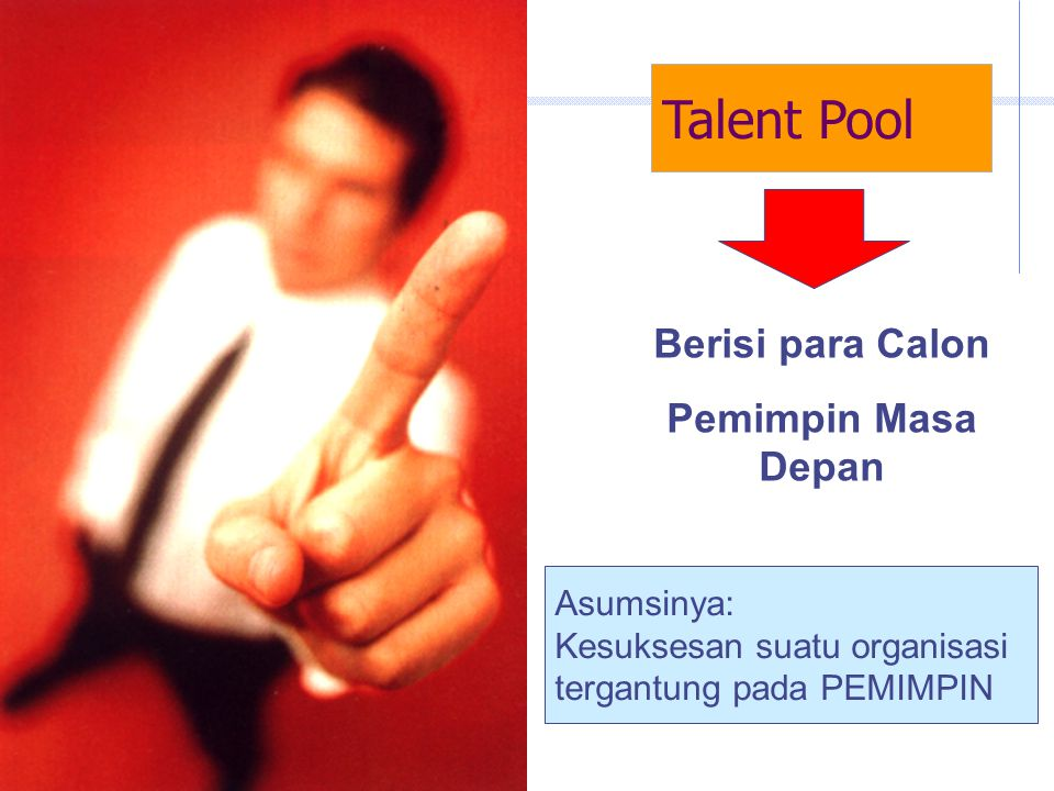 Talent Pool Berisi para Calon Pemimpin Masa Depan Asumsinya: