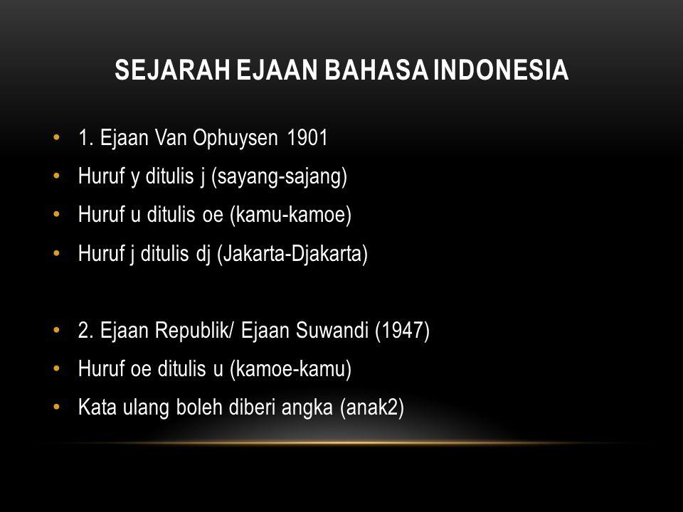 SEJARAH EJAAN BAHASA INDONESIA