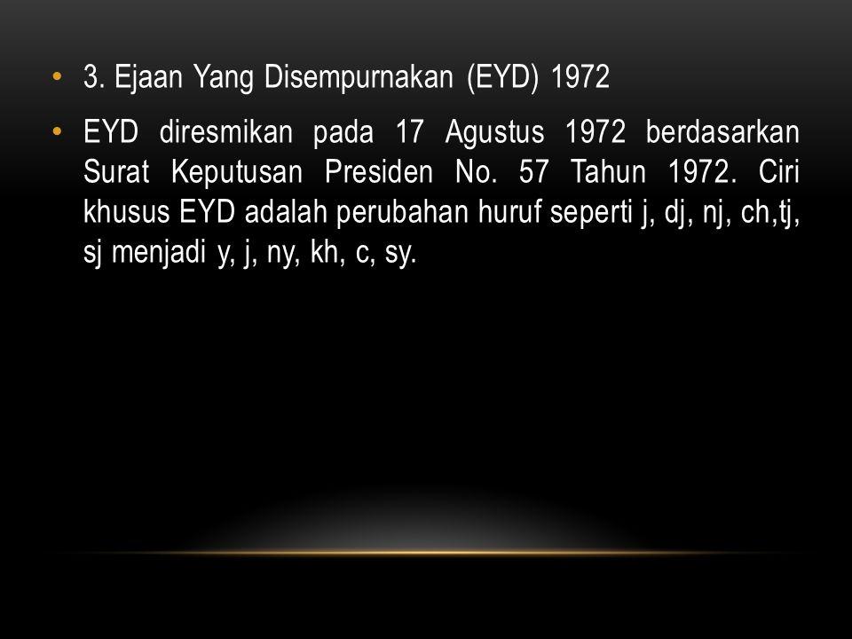 3. Ejaan Yang Disempurnakan (EYD) 1972