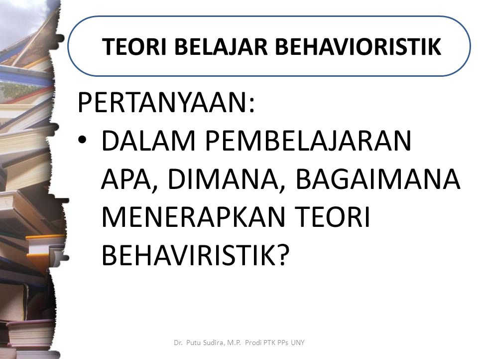 TEORI BELAJAR BEHAVIORISTIK