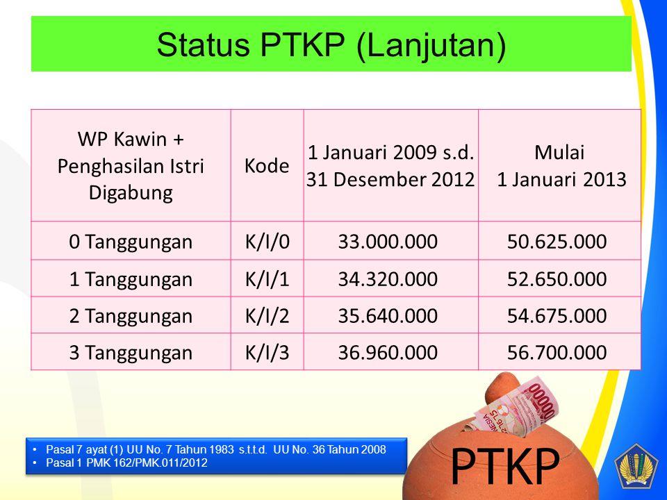 Status PTKP (Lanjutan)