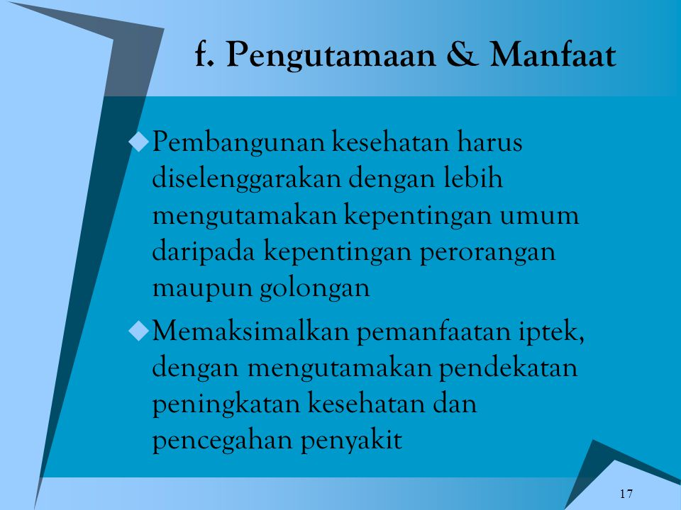 f. Pengutamaan & Manfaat