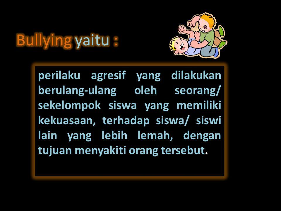 Bullying yaitu :
