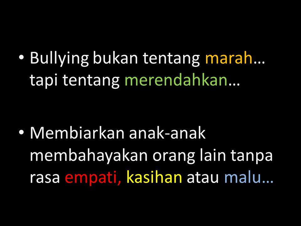 Bullying bukan tentang marah… tapi tentang merendahkan…